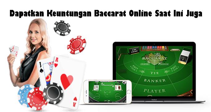 Dapatkan Keuntungan Baccarat Online Saat Ini Juga