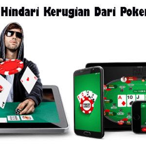 Cara Hindari Kerugian Dari Poker Online