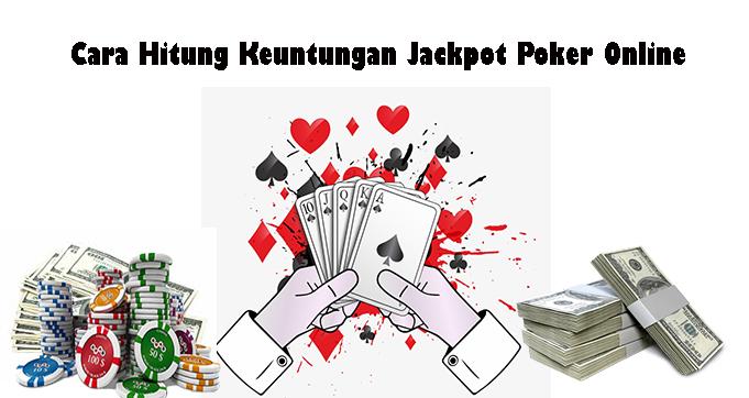 Cara Hitung Keuntungan Jackpot Poker Online