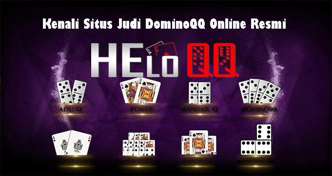 Kenali Situs Judi DominoQQ Online Resmi