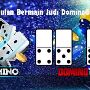 Keunggulan Bermain Judi DominoQQ Online