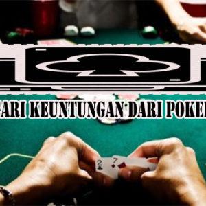 Tips Mencari Keuntungan Dari Poker Uang Asli